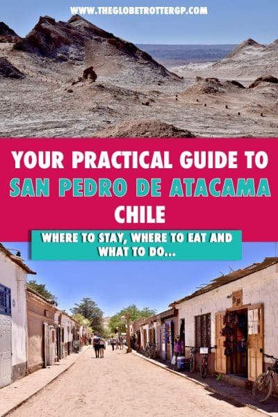 Things to do in san pedro de atacama in chile - a practical san pedro travel guide with tips on when to visit, what to pack, where to stay, what to eat and drink and what to do