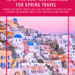 12 of the Best destinations for travel in Spring! Planning a Holiday in Spring but not sure where to go? Gert some travel inspiration for beautiful places to visit in Spring. From adventure and festivals to the best places to see cherry blossom. Beat the crowds, travel cheap. Destinations to inspire wanderlust!