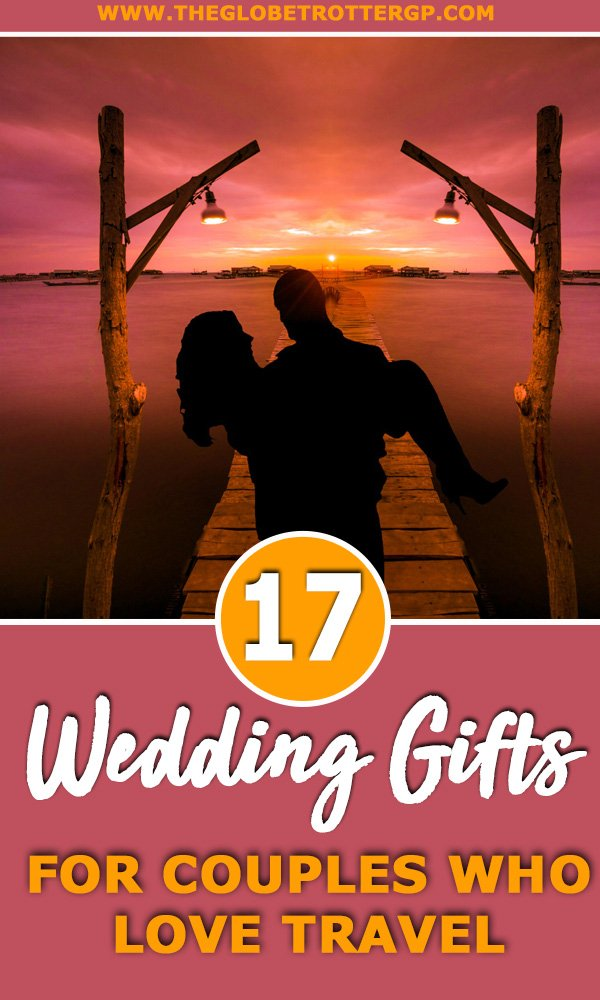 Wedding Gift ideas for couples who love travel. 17 great romantic travel gifts for couples #weddinggifts