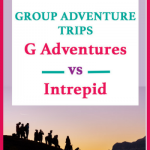 G adventures vs intrepid tour and travel companies review. Which group[ tour will suit you most? Which group tour is the best. find out which is the best travel comapny in this review of the pros and cons of travel companies G adventures and intrepid #grouptripreviews