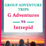 g adventures vs intrepid - tour and travel companies review - group adventure travel companies reviewed. Which is the best group tour? I review group adventure cost vs experience Group tour sustainability and ethics #gadventures #intrepid #grouptravel #grouptrips