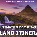 the ultimate iceland ring road itinerary