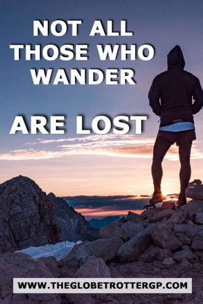 Quotes about travel - a travel quote which says Not all those who wander are lost