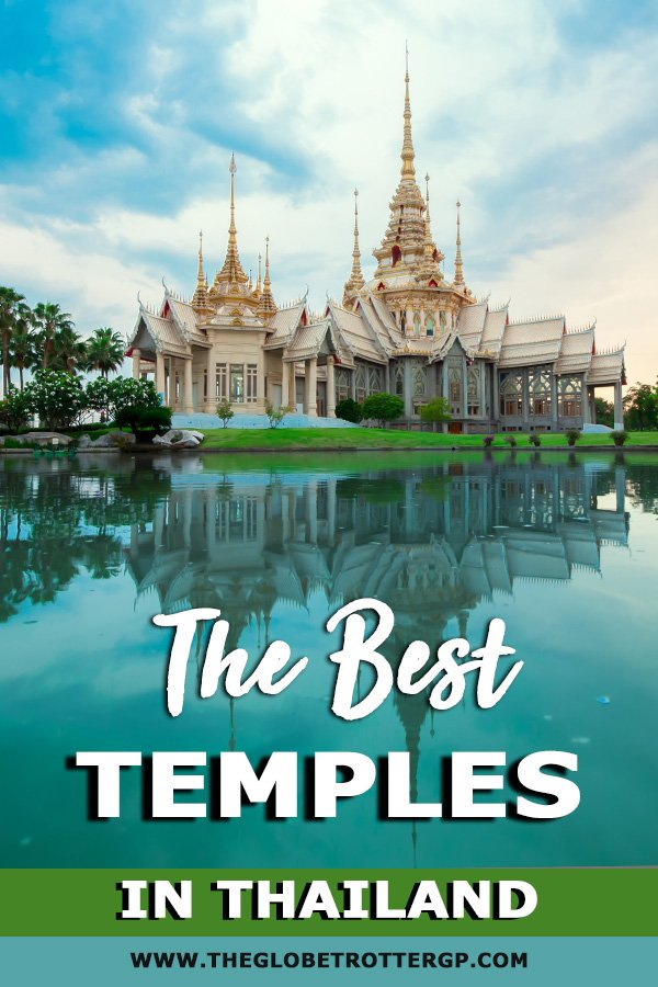 the best thailand temples from the ancient temples to the modern temples which you need to visit on your trip to Thailand.
