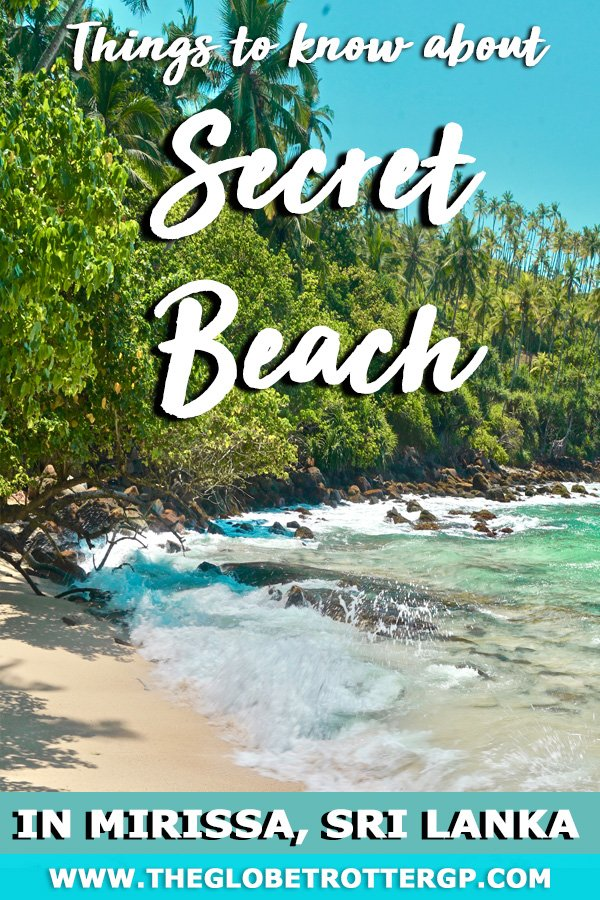 If you are visiting secret beach in Mirissa, Sri Lanka, then read this first to find out everything you need to know including directions to one of the best beaches in Sri Lanka
